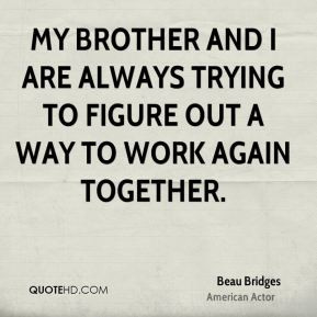 More Beau Bridges Quotes