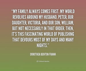 quote-Dorothea-Benton-Frank-my-family-always-comes-first-my-world ...