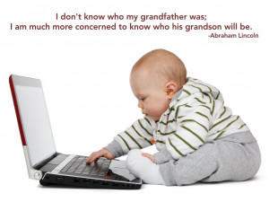 my grandfather was; I am much more concerned to know who his grandson ...