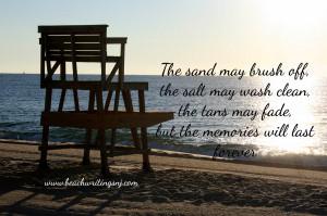 Beach Quote Photo Sand Salt Tan Memories last Forever Life Guard