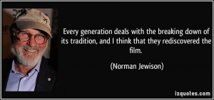 ... , and I think that they rediscovered the film. - Norman Jewison