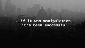 Manipulation Quotes If it was manipulation,