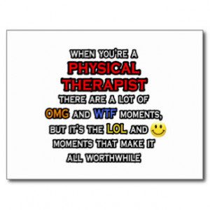Funny Physical Therapist ... OMG WTF LOL Postcard