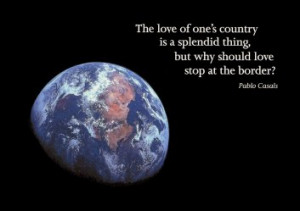 The Love of One's Country is a Splendid Thing, But Why Should We Stop ...