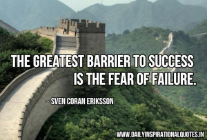 The Greatest Barrier To Success Is The Fear Of Failure - Inspirational ...
