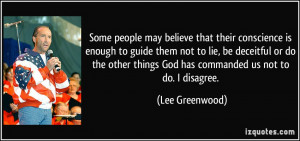 Some people may believe that their conscience is enough to guide them ...