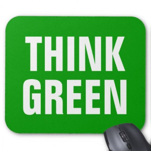THINK GREEN Quotes Mouse Pads