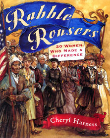 RABBLE ROUSERS, 20 WOMEN WHO MADE A DIFFERENCE