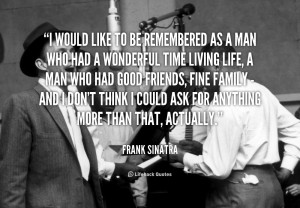 quote-Frank-Sinatra-i-would-like-to-be-remembered-as-45020.png