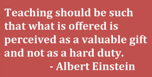 Teaching should be such that what is offered is perceived as a ...