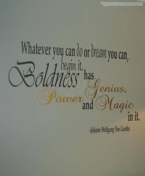... .com/whatever-you-can-do-or-dream-you-canbegin-it-boldness-quote