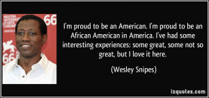 proud to be an American. I'm proud to be an African American in ...