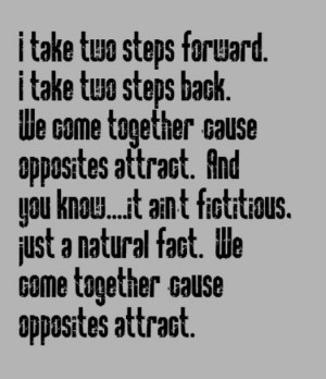 Opposites Attract Love Quotes Paula abdul - opposites