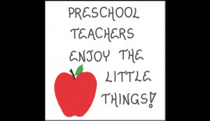 Preschool Teacher Holidays quotes and related quotes about Preschool ...