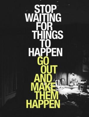 Make Things Happen...