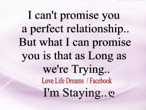 can't promise you a perfect relationship...