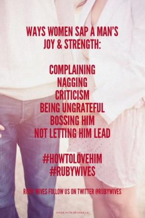 Ways women sap a man's joy & strength: Complaining Nagging Criticism ...
