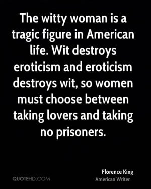 The witty woman is a tragic figure in American life. Wit destroys ...