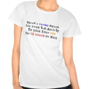 Funny Nurse Quote T-Shirts