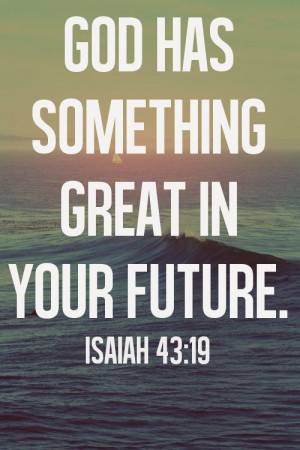 ... God, Bible Quotes, Isaiah 43 19, For The Future, Christian Quotes