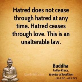 -quote-hatred-does-not-cease-through-hatred-at-any-time-hatred-ceases ...