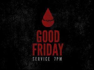 This graphic was used for the Good Friday Service for Life Church in ...