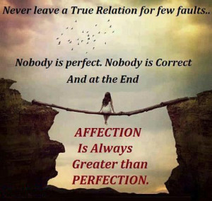 ... affection is always greater than perfection. Wisdom Relationships
