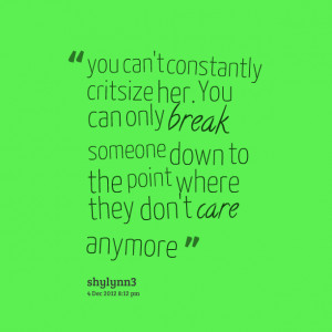 ... you can only break someone down to the point where they don't care
