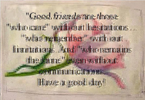 "Good friends are those"" who care""…"
