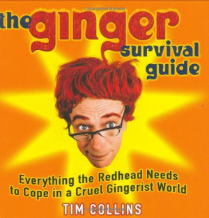 The Ginger Survival Guide: Everything the Redhead Needs to Cope in a ...