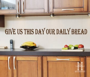 Give Us This Day Our Daily Bread Kitchen Decor Wall Decal Vinyl ...
