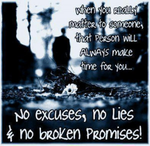 No Excuses,No Lies, No Broken Promises!