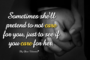 Love picture Quotes - Sometimes she will pretend to not care