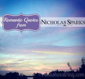 Romantic Quotes from Nicholas Sparks Novels for Valentine's Day