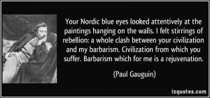 blue eyes looked attentively at the paintings hanging on the walls ...