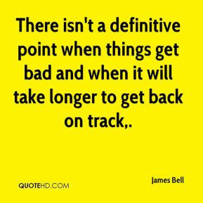 ... point when things get bad and when it will take longer to get back on