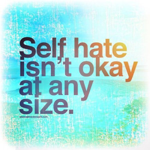 Self hate isn't okay at any size