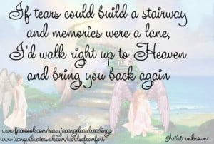 ... Were A Lane, I'd Walk Right Up To Heaven And Bring You Back Again