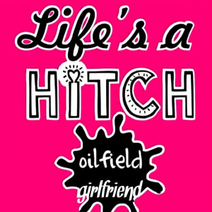 Oilfield Hitch Girlfriend