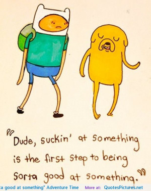 ... Adventure Time motivational inspirational love life quotes sayings