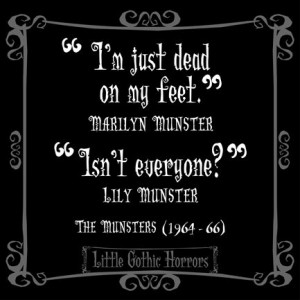 Goth Things, Lily Munster Quotes, Gothic Horror, Dark Quotes, Quotes ...