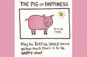 Pig Of Happiness Quotes