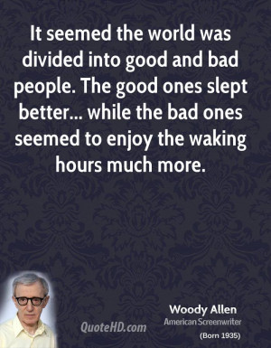 It seemed the world was divided into good and bad people. The good ...