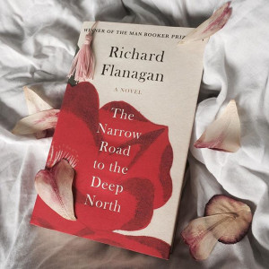 The Narrow Road to the Deep North by Richard Flanagan .. I read this ...