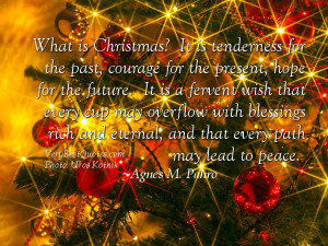 What is Christmas? Hope for the future….(Christmas Peace Quotes)