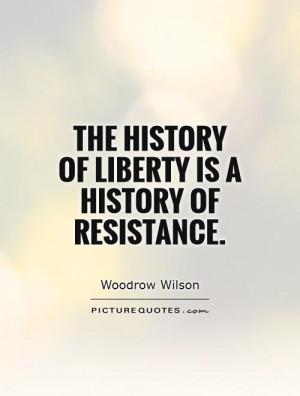 Freedom Quotes History Quotes Woodrow Wilson Quotes