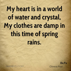 ... water and crystal, My clothes are damp in this time of spring rains