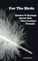 quotes sayings about our fine feathered friends by l h quotes sayings ...