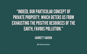 Indeed, our particular concept of private property, which deters us ...