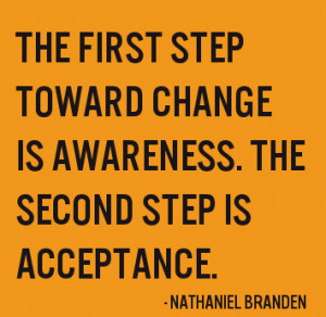 Incredible Acceptance Quote by Nathaniel Branden Second Step Toward